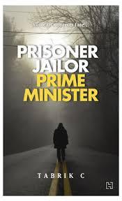 Prisoner, Jailor, Prime Minister
